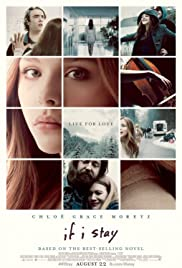 If I Stay (2014) Poster - Movie Forum, Cast, Reviews