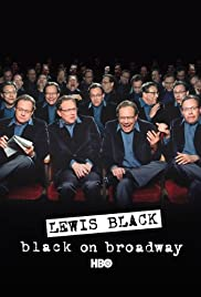 Lewis Black: Black on Broadway (2004) Poster - TV Show Forum, Cast, Reviews