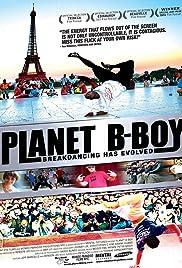 Planet B-Boy(2007) Poster - Movie Forum, Cast, Reviews