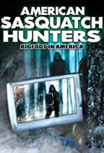 American Sasquatch Hunters: Bigfoot in America