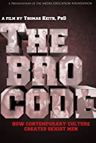 Image of The Bro Code: How Contemporary Culture Creates Sexist Men