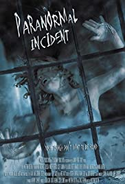 Paranormal Incident (2011) Poster - Movie Forum, Cast, Reviews