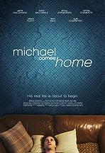 Michael Comes Home