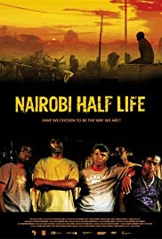 Nairobi Half Life (2012) Poster - Movie Forum, Cast, Reviews
