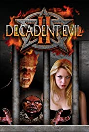 Decadent Evil II (2007) Poster - Movie Forum, Cast, Reviews