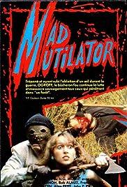 Mad Mutilator(1983) Poster - Movie Forum, Cast, Reviews