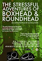 The Stressful Adventures of Boxhead & Roundhead