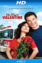 Be My Valentine (2013) Poster - Movie Forum, Cast, Reviews
