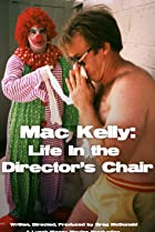 Image of Mac Kelly, Life in the Director's Chair
