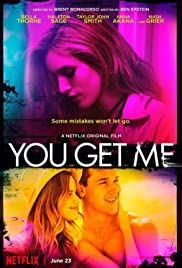 You Get Me (2017) Poster - Movie Forum, Cast, Reviews