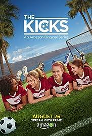 The Kicks Poster - TV Show Forum, Cast, Reviews