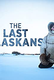The Last Alaskans Poster - TV Show Forum, Cast, Reviews