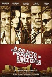 Assalto ao Banco Central(2011) Poster - Movie Forum, Cast, Reviews