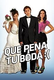 Que pena tu boda(2011) Poster - Movie Forum, Cast, Reviews