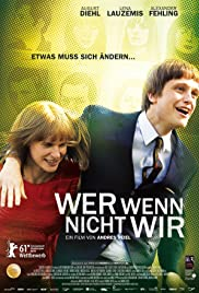 Wer wenn nicht wir (2011) Poster - Movie Forum, Cast, Reviews
