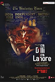 Kya Dilli Kya Lahore (2014) Poster - Movie Forum, Cast, Reviews