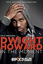 Image of Dwight Howard in the Moment