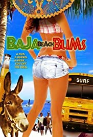 Baja Beach Bums (2009) Poster - Movie Forum, Cast, Reviews