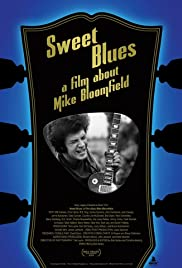 Sweet Blues: A Film About Mike Bloomfield Poster