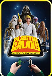 Plastic Galaxy: The Story of Star Wars Toys (2014) Poster - Movie Forum, Cast, Reviews