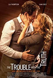 The Trouble with the Truth (2011) Poster - Movie Forum, Cast, Reviews