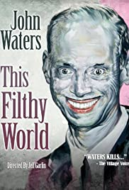 This Filthy World(2006) Poster - Movie Forum, Cast, Reviews