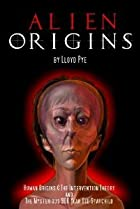 Image of Alien Origins by Lloyd Pye