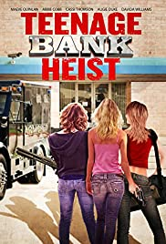 Teenage Bank Heist Poster