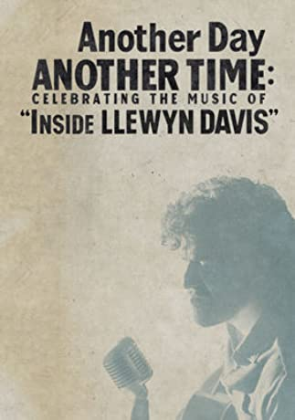 Another Day, Another Time: Celebrating the Music of Inside Llewyn Davis (2013)