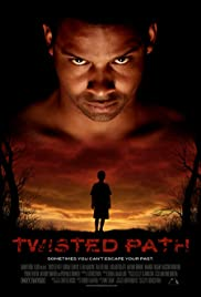 Twisted Path (2010) Poster - Movie Forum, Cast, Reviews