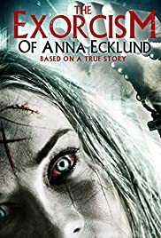 The Exorcism of Anna Ecklund (2016) Poster - Movie Forum, Cast, Reviews