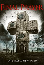 Final Prayer(2013) Poster - Movie Forum, Cast, Reviews