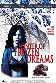 Winter of Frozen Dreams (2009) Poster - Movie Forum, Cast, Reviews
