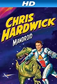 Chris Hardwick: Mandroid (2012) Poster - TV Show Forum, Cast, Reviews