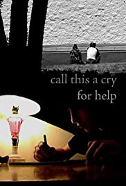 Call This a Cry for Help Poster