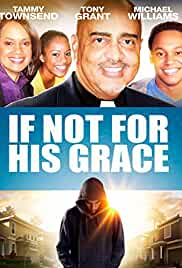 If Not for His Grace ( 2015 ) Free Movies Online Without Downloading