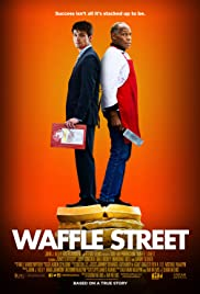 Waffle Street (2015) Poster - Movie Forum, Cast, Reviews