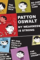 Image of Patton Oswalt: My Weakness Is Strong
