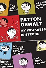 Patton Oswalt: My Weakness Is Strong (2009) Poster - TV Show Forum, Cast, Reviews