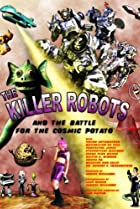 Image of The Killer Robots and the Battle for the Cosmic Potato
