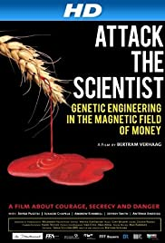 Scientists Under Attack: Genetic Engineering in the Magnetic Field of Money Poster