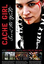 Cache Girl Saves the World: A Novel in Visions