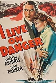 I Live on Danger Poster