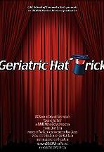 Geriatric Hat Trick