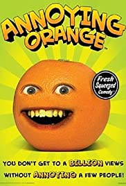 The Annoying Orange Poster - TV Show Forum, Cast, Reviews