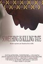 Image of Something Is Killing Tate
