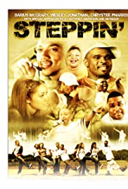 Steppin: The Movie (2009) Poster - Movie Forum, Cast, Reviews