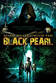 10,000 A.D.: The Legend of a Black Pearl Poster