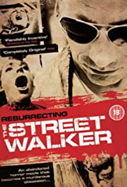 Resurrecting the Street Walker (2009) Poster - Movie Forum, Cast, Reviews