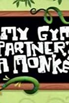 Image of My Gym Partner's a Monkey